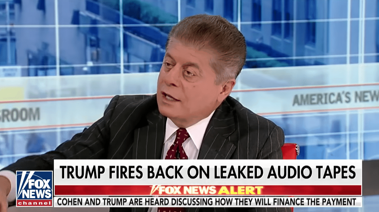 Fox News' Judge Napolitano: Trump-Cohen Tapes Indicate Fraud, Not Protected By Attorney-Client Privilege